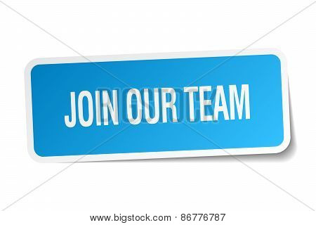 Join Our Team Blue Square Sticker Isolated On White