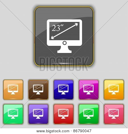 Diagonal Of The Monitor 23 Inches Icon Sign. Set With Eleven Colored Buttons For Your Site. Vector