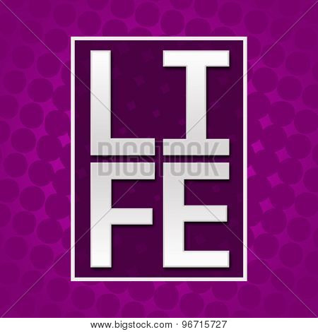 Life Text Purple Halftone Background
