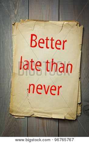 English proverb: Better late than never. 50 most important english proverbs series