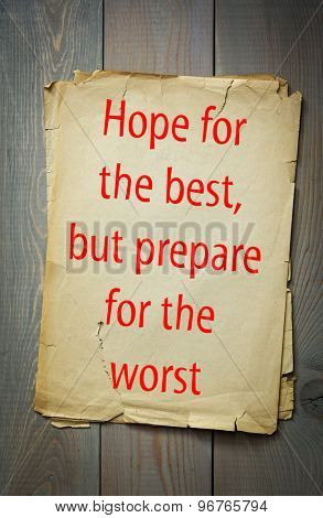 English proverb: Hope for the best, but prepare for the worst. 50 most important english proverbs series
