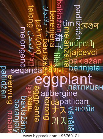 Background concept wordcloud multilanguage international many language illustration of eggplant glowing light