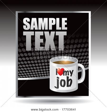 i love my job coffee mug on black halftone template