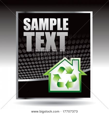 Green recycle home on black halftone advertisement