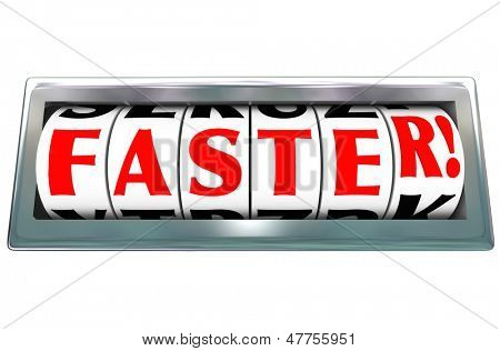 The word Faster on a speedometer to illustrate fast speed in a race or competition, or improvement in efficiency such as customer service