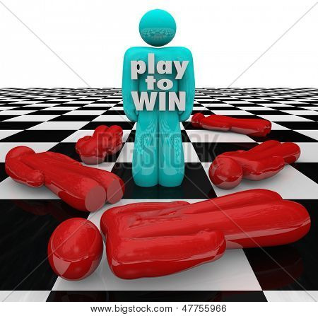 The words Play to Win on a winner of a competition, the last man or person standing on a chess board or game table