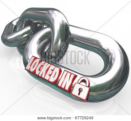Locked In words on metal chain links to illustrate a commitment or contractual obligation
