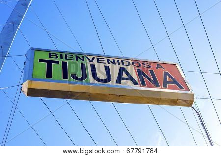 Welcome To Tijuana, Mexico