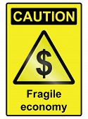 image of fragile sign  - Fragile Economy dollar hazard warning information sign isolated on white background - JPG