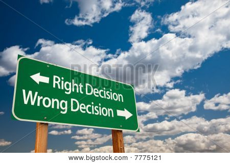 Right Decision, Wrong Decision Green Road Sign