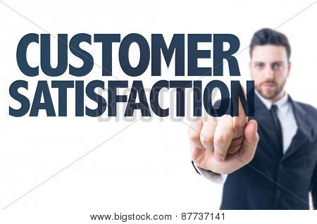 Business man pointing the text: Customer Satisfaction