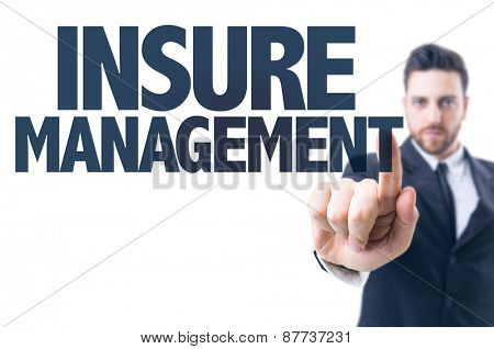 Business man pointing the text: Insure Management