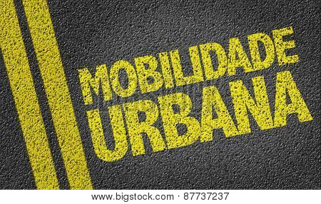 Urban Mobility(in Portuguese) written on the road