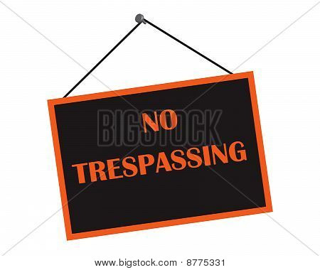Classic No Trespassing Sign