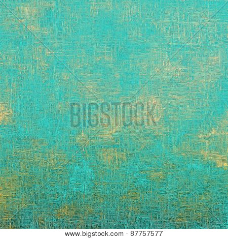 Old designed texture as abstract grunge background. With different color patterns: yellow (beige); blue; cyan