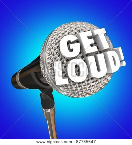 Get Loud words on a microphone to encourage you to speak out and share your opinions and viewpoints to be heard with high or increased volume