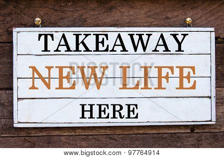 Inspirational Message - Takeaway New Life Here