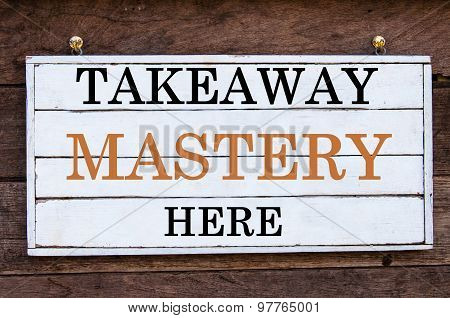 Inspirational Message - Takeaway Mastery Here