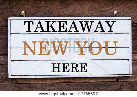 Inspirational Message - Takeaway New You Here