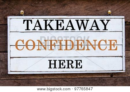 Inspirational Message - Takeaway Confidence Here