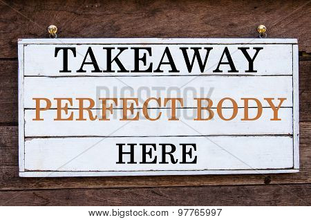 Inspirational Message - Takeaway Perfect Body Here