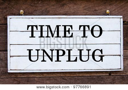 Inspirational Message - Time To Unplug