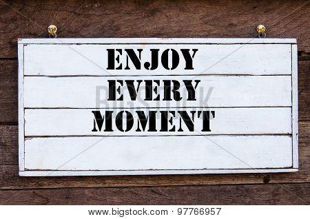 Inspirational Message - Enjoy Every Moment
