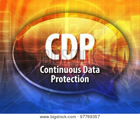 Speech bubble illustration of information technology acronym abbreviation term definition CDP Continuous Data Protection