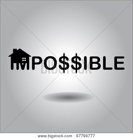 Changing The Word Impossible To Possible With Silhouette House And Dollar Sign, House Construction C