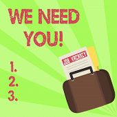 Handwriting Text We Need You. Concept Meaning Company Wants To Recruit Employees Required Recruitati poster