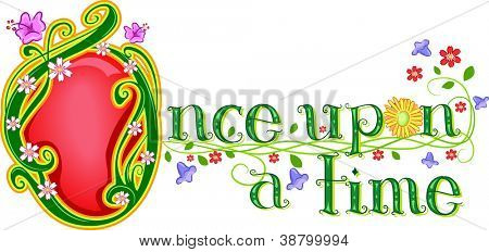 Text Illustration Featuring the Words Once Upon a Time with Flowers Beside it
