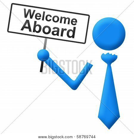 Welcome Aboard Human with Signboard