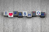 I Love Fashion, Sign Series For Beauty, Clothes And Fashion.