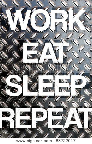 Work Eat Sleep Repeat