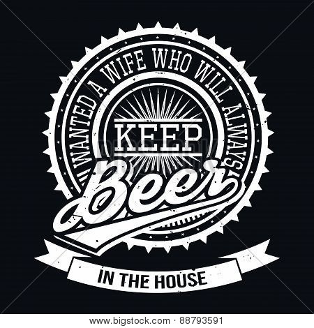 Wanted A Wife Who Will Always Keep Beer In The House T-shirt Type