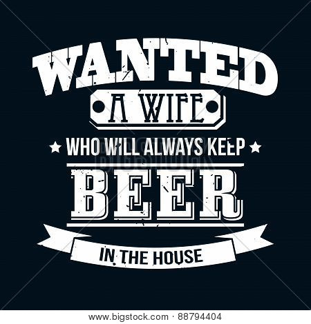 Wanted A Wife Who Will Always Keep Beer In The House T-shirt Typ