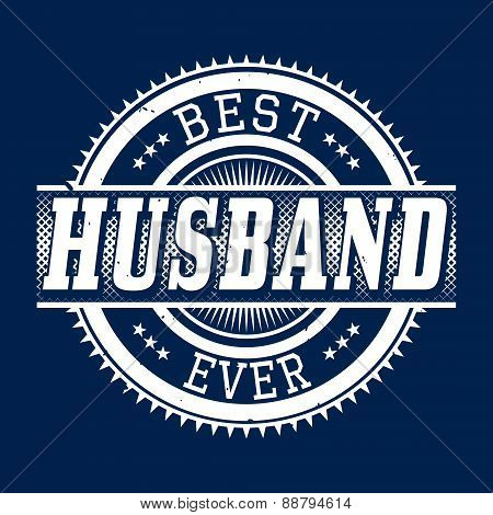 Best Husband Ever T-shirt Typography, Vector Illustration