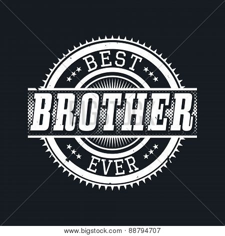 Best Brother Ever T-shirt Typography, Vector Illustration