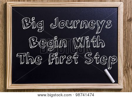Big Journeys Begin With The First Step