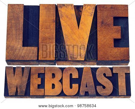 live webcast  - internet concept  - isolated text in vintage letterpress wood type printing blocks
