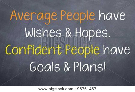 Confident People have Plans & Goals