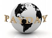 picture of payday  - PAYDAY abstraction inscription around earth on a white background - JPG