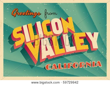 Vintage Touristic Greeting Card - Silicon Valley, California - Vector EPS10. Grunge effects can be easily removed for a brand new, clean sign.