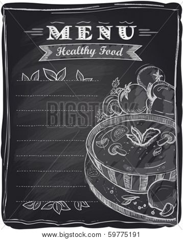 Chalk healthy food menu, chalkboard background with soup and place for text.