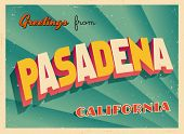 Vintage Touristic Greeting Card - Pasadena, California - Vector EPS10. Grunge effects can be easily