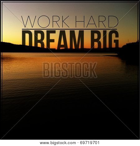 Inspirational Typographic Quote - work hard dream big