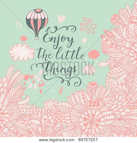 Romantic vector background with flowers, clouds and air balloon. Enjoy the little things postcard. Wedding invitation in pastel colors.