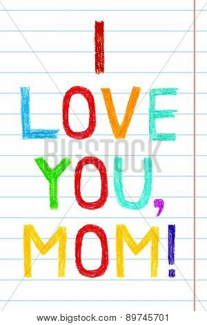 Phrase I Love You, Mom, Child Writing Style. Hand Drawn Colorful Greeting Card To Mother's Day.