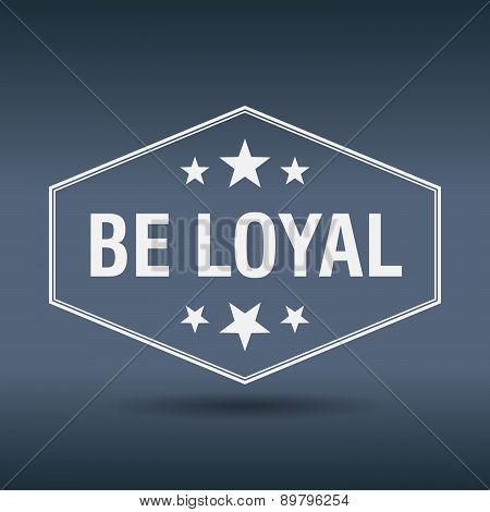 Be Loyal Hexagonal White Vintage Retro Style Label