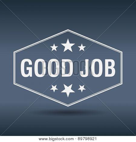 Good Job Hexagonal White Vintage Retro Style Label